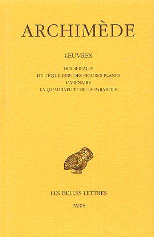 OEUVRES. TOME II : DES SPIRALES - DE L'EQUILIBRE DES FIGURES PLANES - L'ARENAIRE - LA QUADRATURE DE