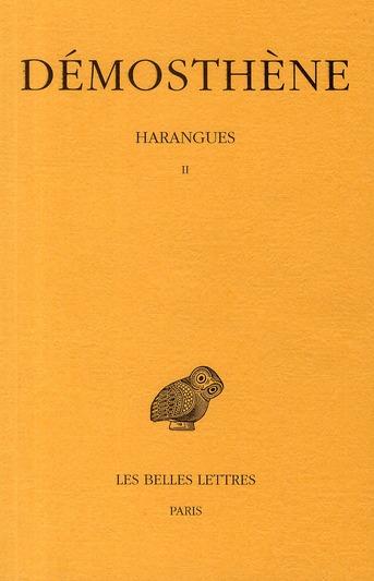 HARANGUES. TOME II : SUR LA PAIX - SECONDE PHILIPPIQUE - SUR L'HALONNESE - SUR LES AFFAIRES DE CHERS