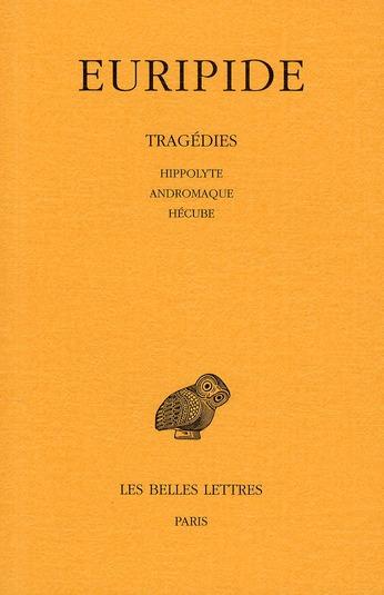 TRAGEDIES.TOME II : HIPPOLYTE - ANDROMAQUE - HECUBE