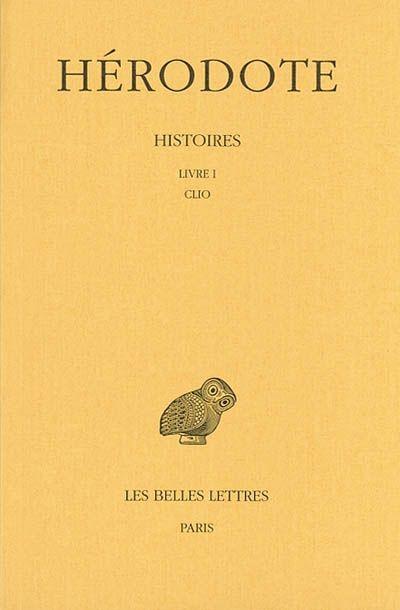 HISTOIRES. TOME I, LIVRE I : CLIO