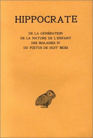TOME XI, DE LA GENERATION - DE LA NATURE DE L'ENFANT- DES MALADIES IV.- DU FOETUS DE HUIT MOIS