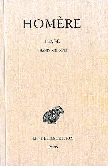 ILIADE. TOME III : CHANTS XIII-XVIII