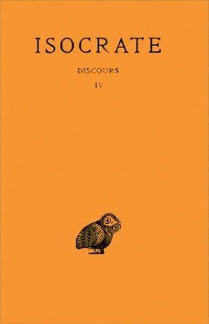 DISCOURS. TOME IV: PHILIPPE - PANATHENAIQUE - LETTRES - FRAGMENTS