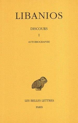 DISCOURS. TOME I : DISCOURS I. AUTOBIOGRAPHIE