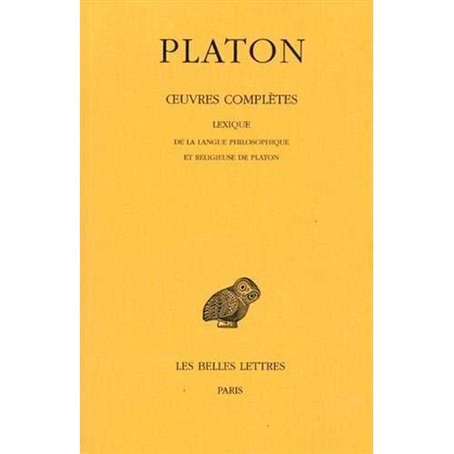 OEUVRES COMPLETES. TOME XIV: LEXIQUE DE LA LANGUE PHILOSOPHIQUE ET RELIGIEUSE DE PLATON