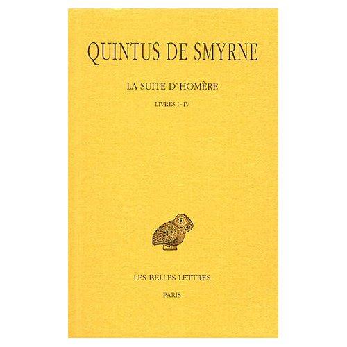 LA SUITE D'HOMERE. TOME I : LIVRES I-IV