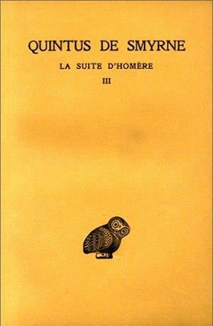 LA SUITE D'HOMERE. TOME III : LIVRES X-XIV