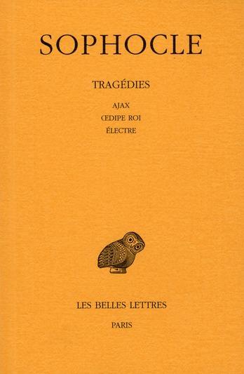 TRAGEDIES. TOME II : AJAX - OEDIPE ROI - ELECTRE
