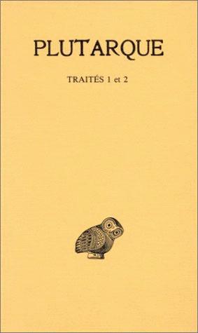 OEUVRES MORALES. TOME I, 1RE PARTIE : INTRODUCTION GENERALE. TRAITES 1-2 - DE L'EDUCATION DES ENFANT