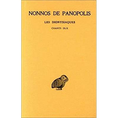 LES DIONYSIAQUES. TOME IV : CHANTS IX-X