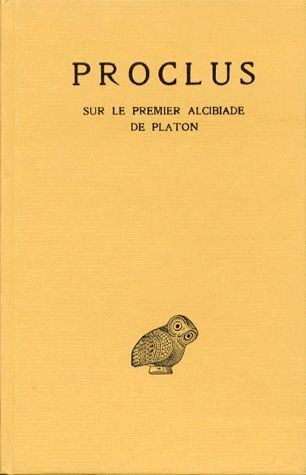 SUR LE PREMIER ALCIBIADE DE PLATON. TOME I