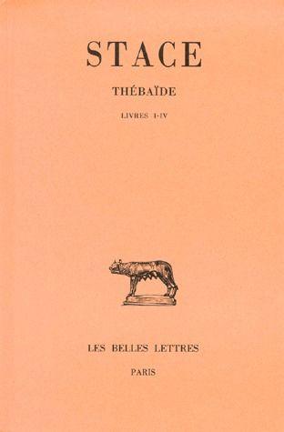 THEBAIDE. TOME I : LIVRES I-IV