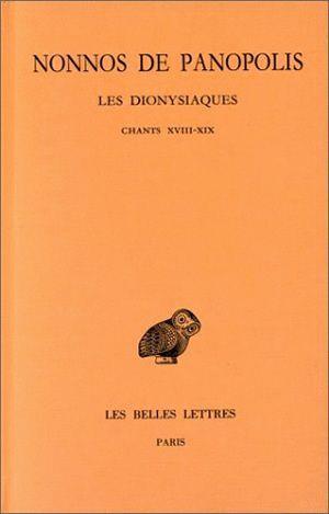 LES DIONYSIAQUES. TOME VII : CHANTS XVIII-XIX