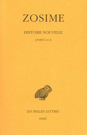 HISTOIRE NOUVELLE. TOME I : LIVRES I ET II