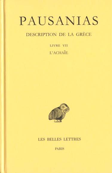 DESCRIPTION DE LA GRECE. TOME VII : LIVRE VII. L'ACHAIE