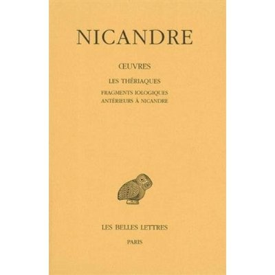 OEUVRES. TOME II : LES THERIAQUES. FRAGMENTS IOLOGIQUES ANTERIEURS A NICANDRE