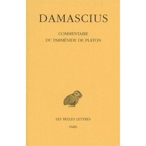COMMENTAIRE DU PARMENIDE DE PLATON. TOME IV