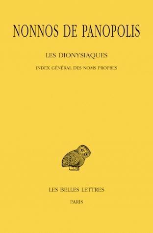 LES DIONYSIAQUES. TOME XIX : INDEX GENERAL DES NOMS PROPRES