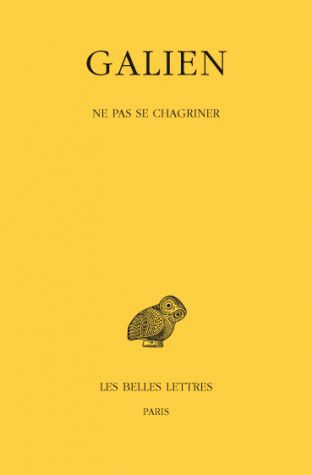 OEUVRES. TOME IV : NE PAS SE CHAGRINER