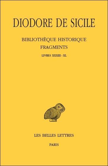 BIBLIOTHEQUE HISTORIQUE. FRAGMENTS, TOME IV: LIVRES XXXIII-XL