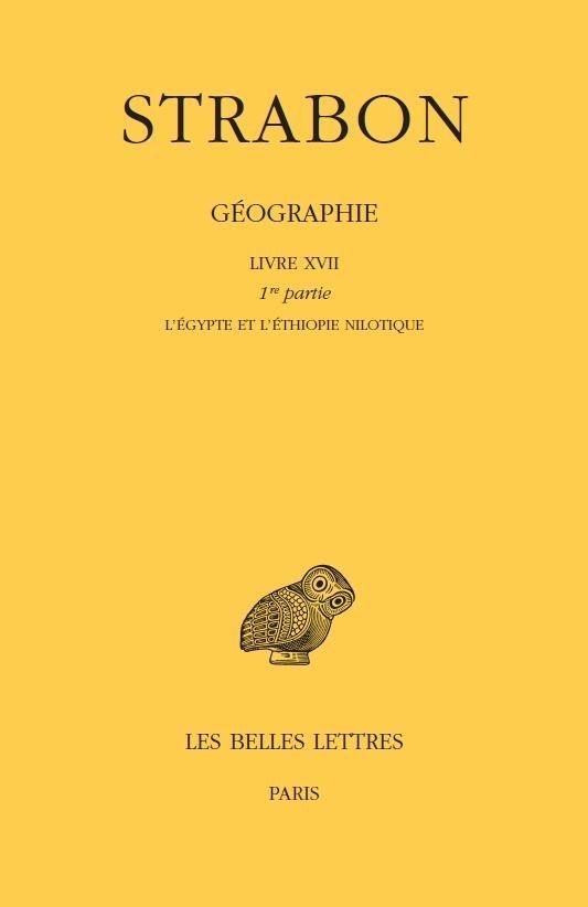 GEOGRAPHIE. TOME XIV: LIVRE XVII, 1ERE PARTIE - (L'EGYPTE ET L'ETHIOPIE NILOTIQUE)
