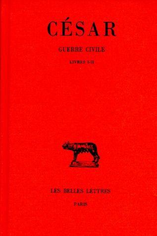 GUERRE CIVILE. TOME I : LIVRES I-II