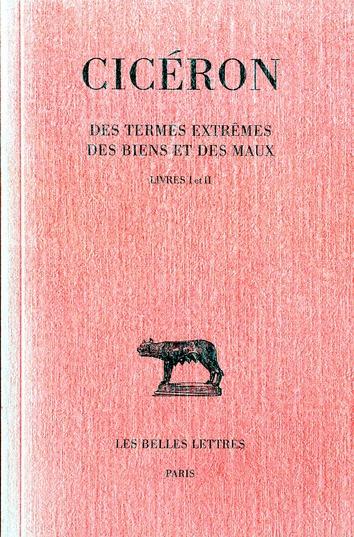 DES TERMES EXTREMES DES BIENS ET DES MAUX. TOME I: LIVRES I-II