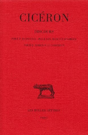 DISCOURS. TOME I, 1ERE PARTIE : POUR QUINCTIUS - POUR S. ROSCIUS D'AMERIE - POUR Q. ROSCIUS LE COMED