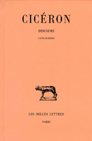DISCOURS. TOME X : CATILINAIRES