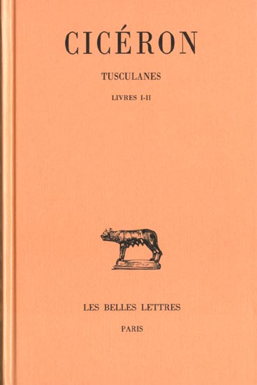 TUSCULANES. TOME I : LIVRES I-II