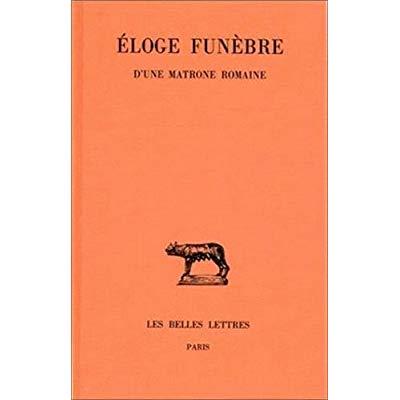 ELOGE FUNEBRE D'UNE MATRONE ROMAINE