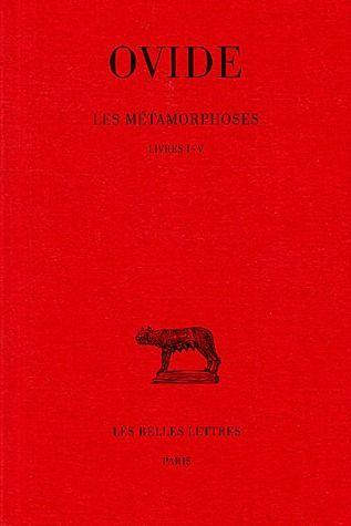 LES METAMORPHOSES. TOME I : LIVRES I-V