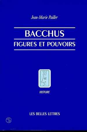 BACCHUS, FIGURES ET POUVOIRS