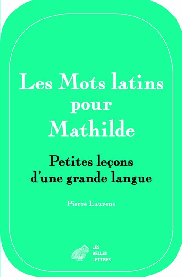 MOTS LATINS POUR MATHILDE (LES)
