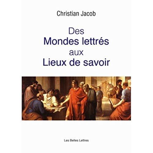 DES MONDES LETTRES AUX LIEUX DE SAVOIR -