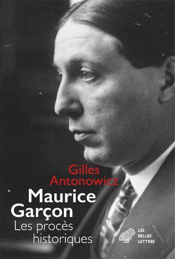MAURICE GARCON. PROCES HISTORIQUES - L AFFAIRE GRYNSZPAN (1938). LES PIQUEUSES D ORSAY (1942). L EXE