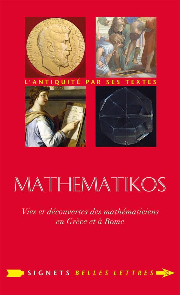 MATHEMATIKOS - VIES ET DECOUVERTES DES MATHEMATICIENS EN GRECE ET A ROME