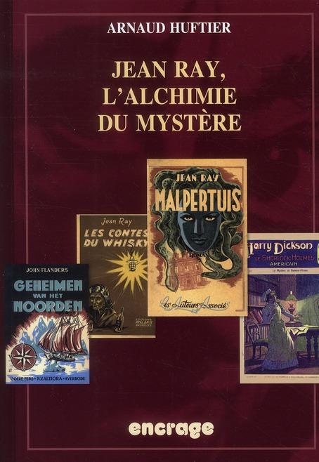 JEAN RAY, L'ALCHIMIE DU MYSTERE