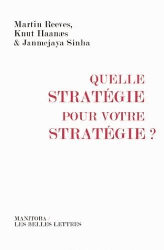 QUELLE STRATEGIE POUR VOTRE STRATEGIE ?