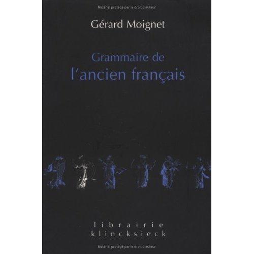 GRAMMAIRE DE L'ANCIEN FRANCAIS