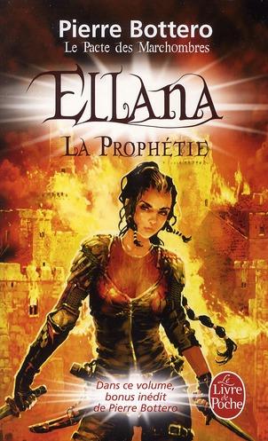 ELLANA, LA PROPHETIE (LE PACTE DES MARCHOMBRES, TOME 3)