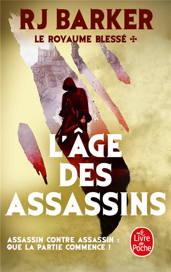 L'AGE DES ASSASSINS (LE ROYAUME BLESSE, TOME 1)