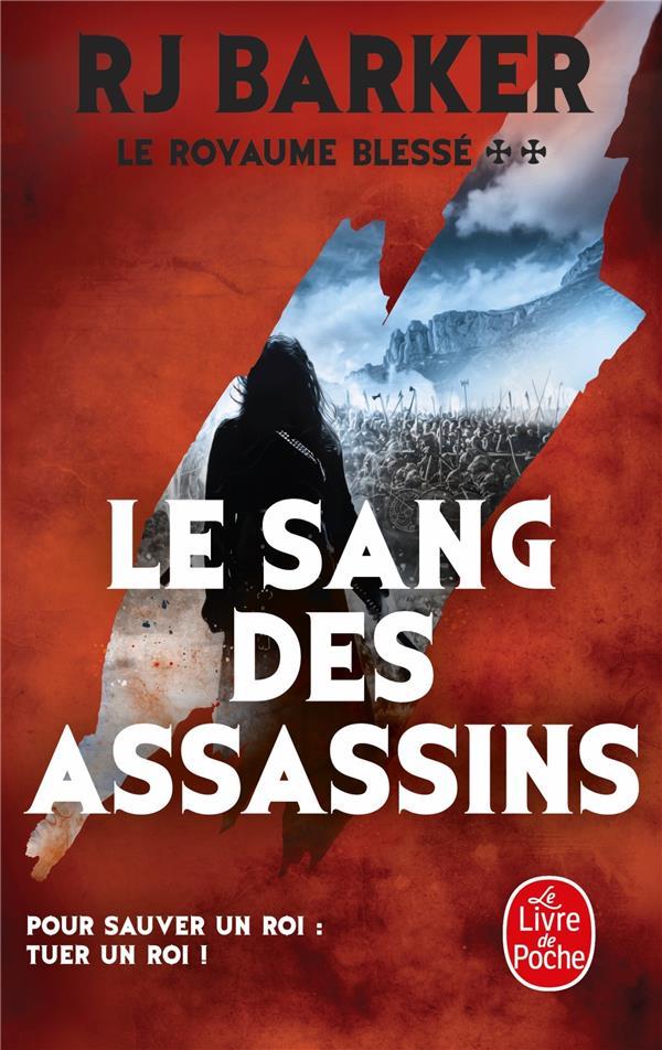 LE SANG DES ASSASSINS (LE ROYAUME BLESSE, TOME 2)