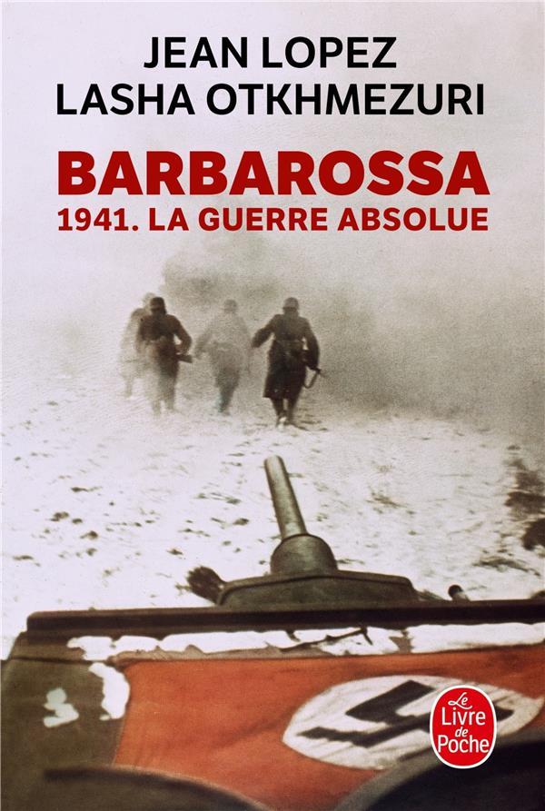 BARBAROSSA - 1941. LA GUERRE ABSOLUE