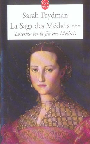 LORENZO (LA SAGA DES MEDICIS, TOME 3) - LORENZO OU LA FIN DES MEDICIS