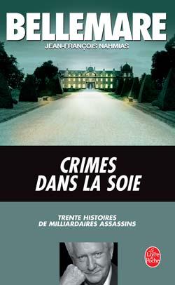 CRIMES DANS LA SOIE - TRENTE HISTOIRES DE MILLIARDAIRES ASSASSINS