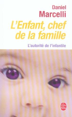 L'ENFANT CHEF DE LA FAMILLE - L'AUTORITE DE L'INFANTILE
