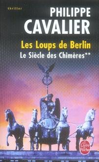 LE SIECLE DES CHIMERES TOME 2 : LES LOUPS DE BERLIN