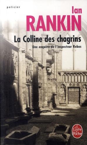 LA COLLINE DES CHAGRINS - UNE ENQUETE DE L'INSPECTEUR REBUS