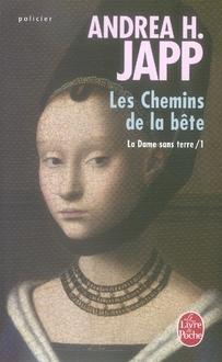 LES CHEMINS DE LA BETE (LA DAME SANS TERRE, TOME 1)